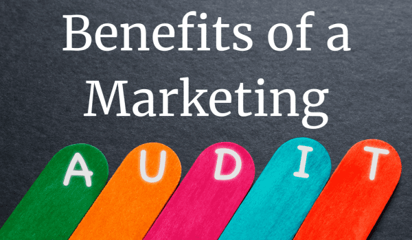 Benefits of a Marketing Audit