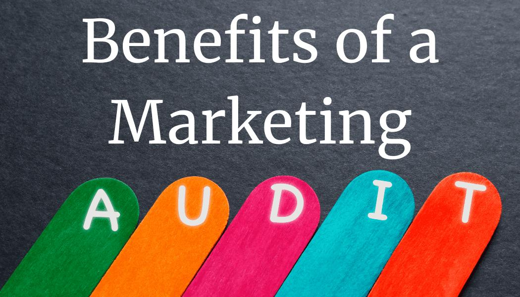 Benefits of a Marketing Audit